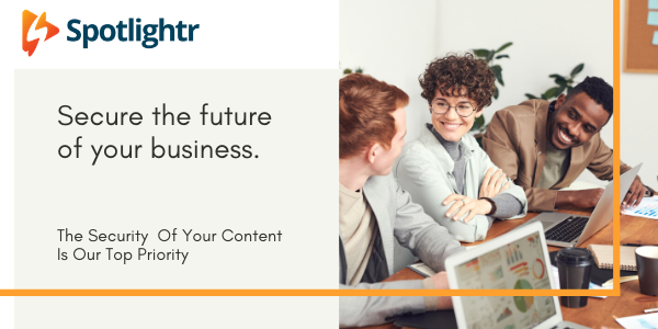 The Security Of Your Content Is Our Top Priority