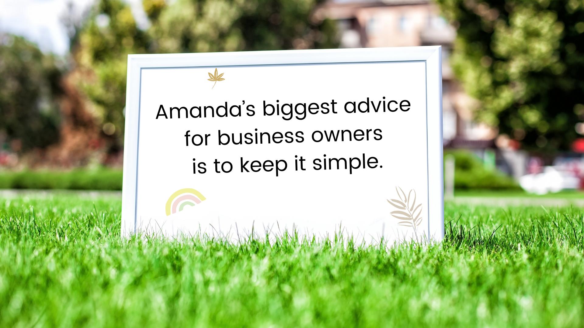Amandas biggest advice